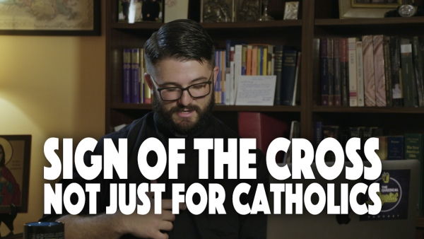 Sign of the Cross-Not Just for Catholics