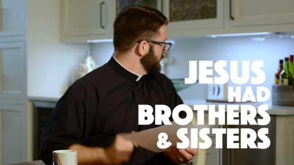 Jesus Had Brothers and Sisters