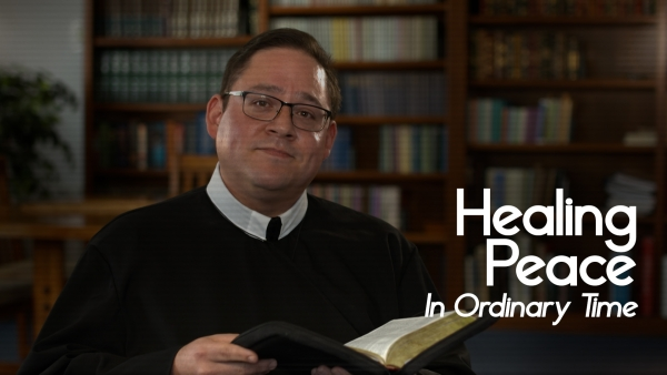 Healing Peace in Ordinary Time