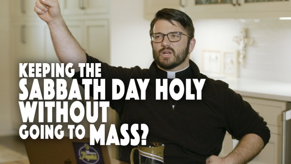 Keeping the Sabbath Day Holy Without Going to Mass?